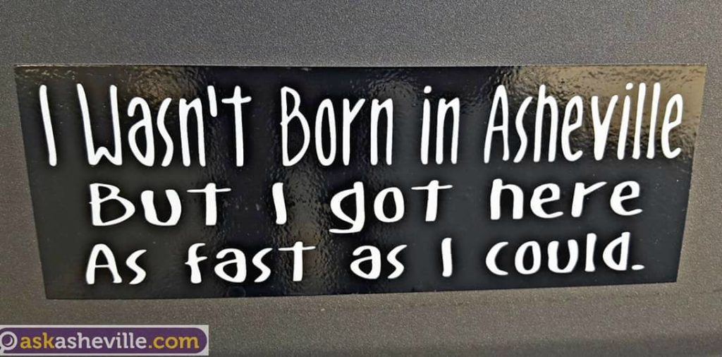 I Wasn't Born In Asheville